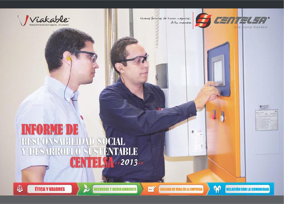 Informe de Responsabilidad Social y Desarrollo Sustentable CENTELSA 2013-01