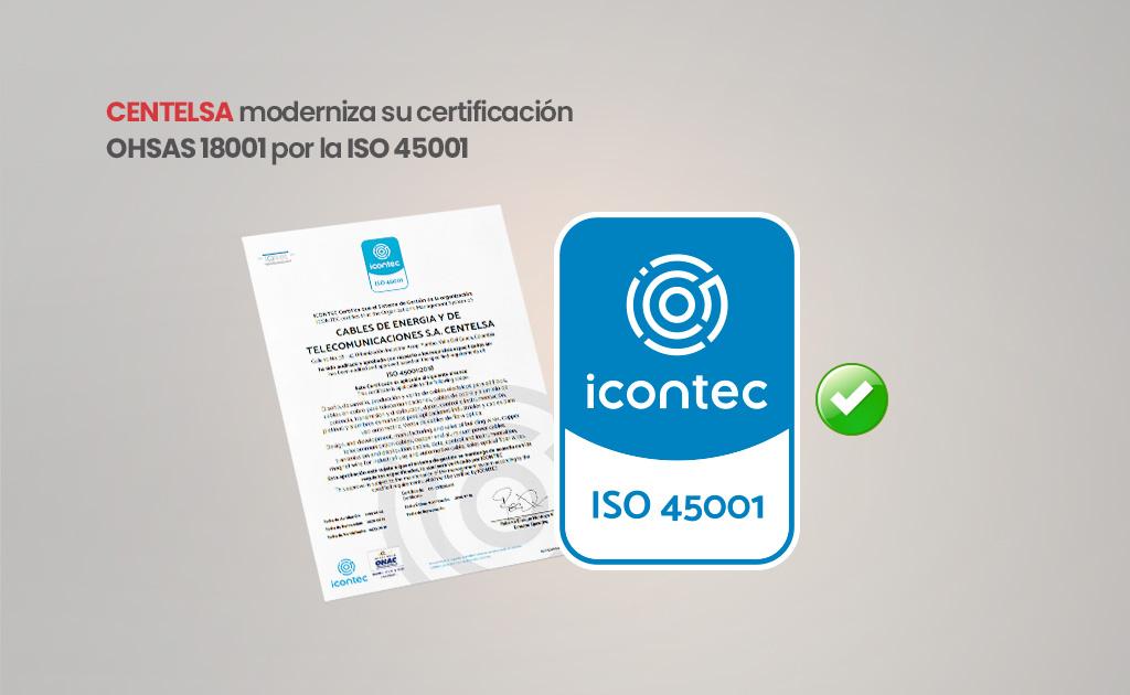 CENTELSA moderniza su certificación OSHAS 18001 por la nueva ISO 45001